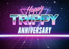 Happy Trippy Anniversary